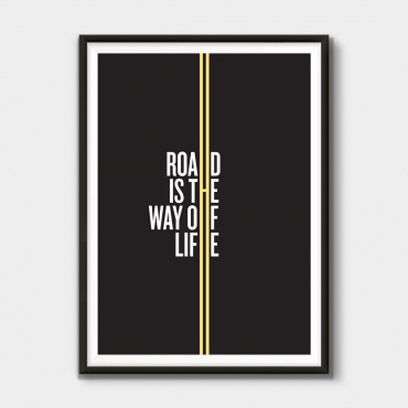 Road is the way of life Poster
